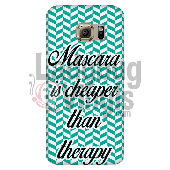 Mascara Is Cheaper Than Therapy (Teal) Phone Case Galaxy S6 Edge Cases