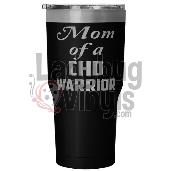 Mom Of A Chd Warrior 30Oz Tumbler 30 Ounce Vacuum - Black Tumblers