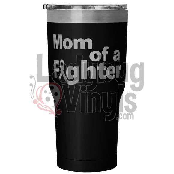 Mom Of A Fighter 30 Ounce Vacuum Tumbler - Black Tumblers