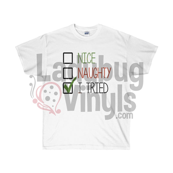 Naughty Nice I Tried Ultra Cotton T-Shirt White / L