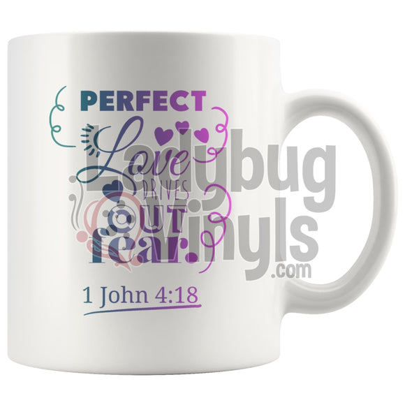 Perfect Love Drives Out Fear 11Oz Coffee Mug Drinkware