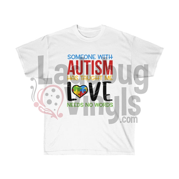 Someone With Autism Has Taught Me Love Needs No Words Ultra Cotton T-Shirt White / L