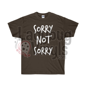 Sorry Not Sorry Ultra Cotton T-Shirt - LadybugVinyls