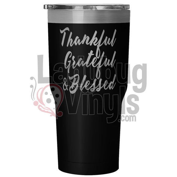 Thankful Grateful And Blessed 30Oz Tumbler 30 Ounce Vacuum - Black Tumblers