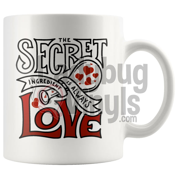The Secret Ingredient Is Always Love 11Oz Coffee Mug Drinkware