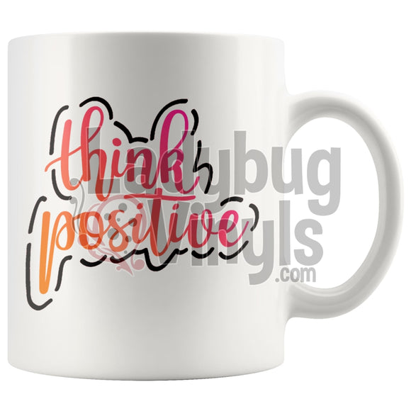 Think Positive 11Oz Coffee Mug Drinkware