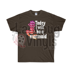 Today I Will Be A Mermaid Ultra Cotton T-Shirt - LadybugVinyls