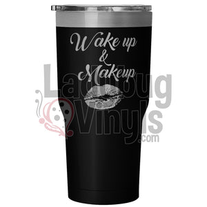 Wakeup And Makeup 30Oz Tumbler 30 Ounce Vacuum - Black Tumblers