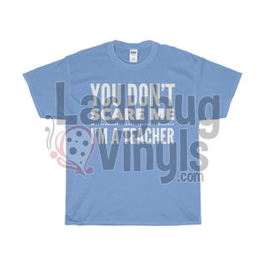 You Don't Scare Me I'm A Teacher Men's T-Shirt - LadybugVinyls