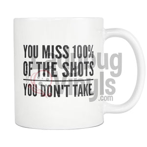 You Miss 100% Of The Shots You Don't Take Coffee Mug - LadybugVinyls