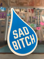 Sad bitch sticker