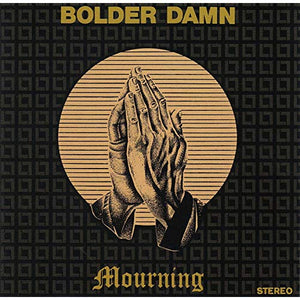 Mourning [Audio CD] Bolder Damn