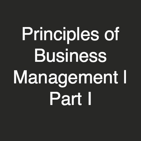 Principles of Business Management | Part I