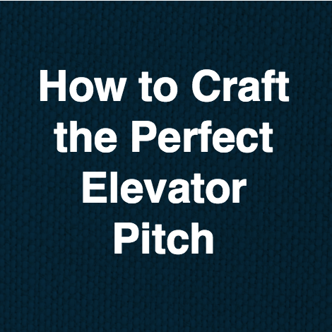 How to Craft the Perfect Elevator Pitch