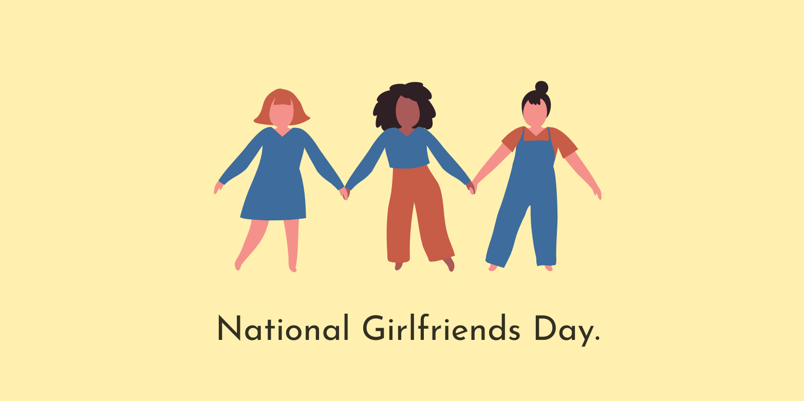 It's National Girlfriends Day!