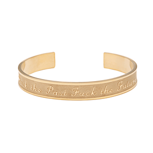 F the Past, F the Future Bangles - More Styles Available