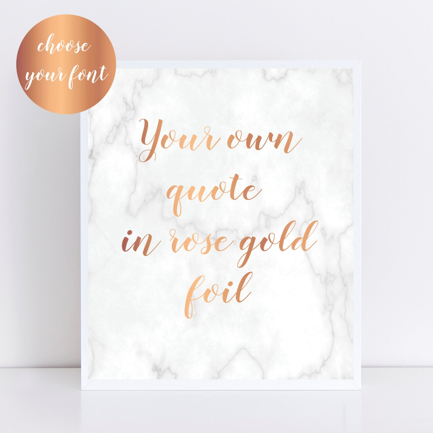 Custom Marble & Rose Gold Foil Print- Your own quote in rose gold foil with  marble background! Choose your font  Personalised Foil Print