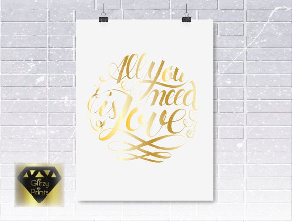 Real Gold Foil print , Pink Foil print black or white. Inspirational Typography Print. Beatles Love Quote. All you need is Love
