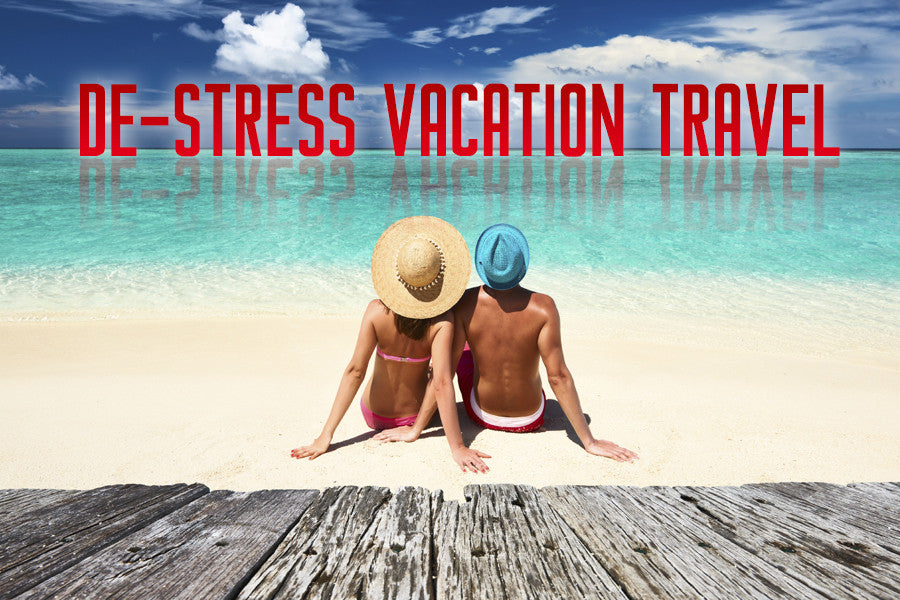 De-Stress Vacation Travel with These Simple Steps