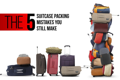 The 5 Suitcase Packing Mistakes You Still Make