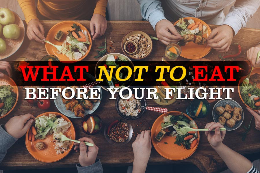 Foods to Avoid Before Your Next Flight