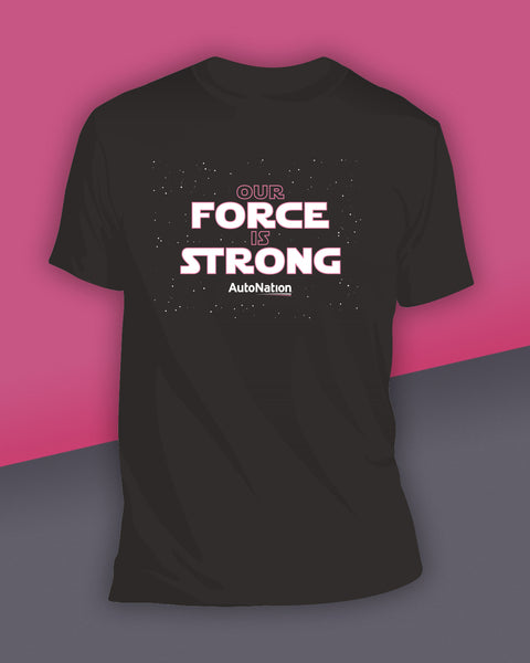 Special Edition Drive Pink Tee: OUR FORCE IS STRONG