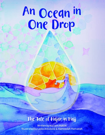 An Ocean In One Drop - The Tale of Hajar in Hajj - Anafiya Gifts