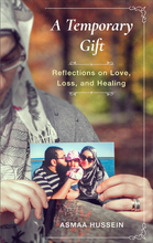 Load image into Gallery viewer, A Temporary Gift: Reflections on Love, Loss, and Healing - Anafiya Gifts