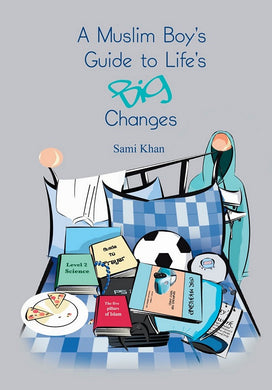 A Muslim Boy's Guide to Life's Big Changes - Anafiya Gifts