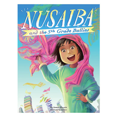 Nusaiba and the 5th Grade Bullies - Anafiya Gifts