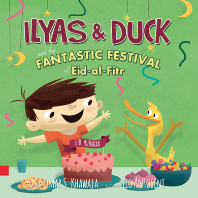 Ilyas & Duck -  And the Fantastic Festival of Eid-Al-Fitr - Anafiya Gifts