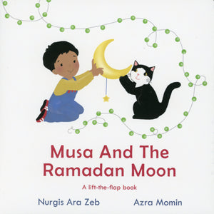 Musa And The Ramadan Moon - Lift The Flap Book