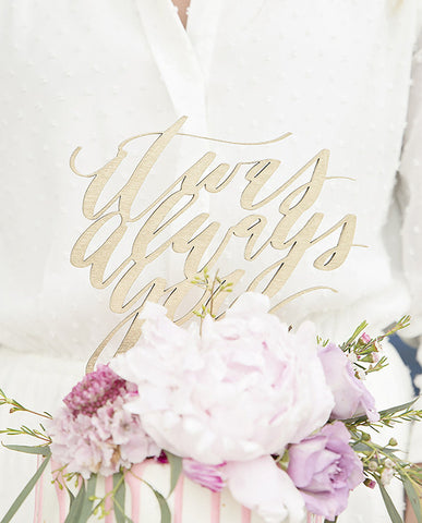 it was always you gold cake topper