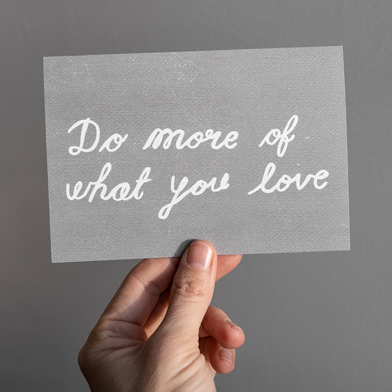 'Do More Of What You Love' Card