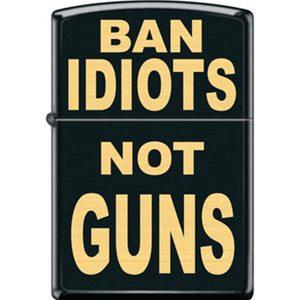 Zippo Lighter - Ban Idiots Not Guns