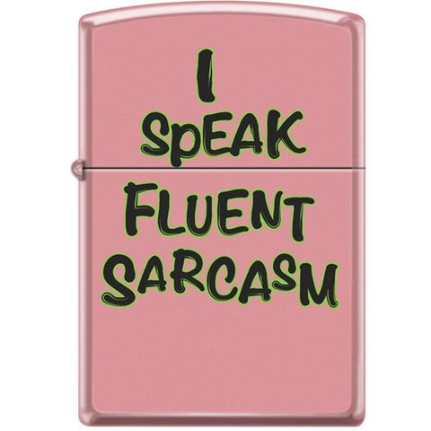 Zippo Lighter - I Speak Fluent Sarcasm Pink Matte