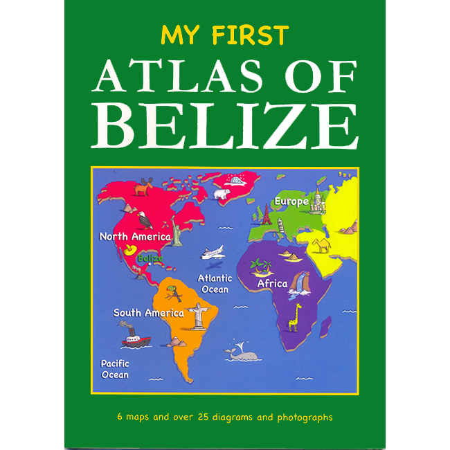 My First Atlas Of Belize