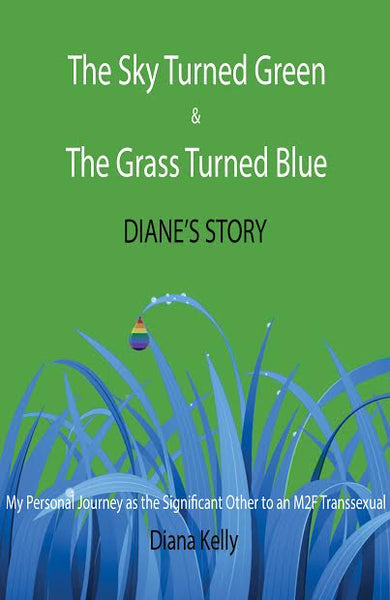 The Sky Turned Green & The Grass Turned Blue: Diane's Story