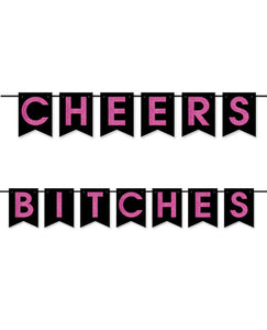 """Cheers Bitches"" Banner- Black & Pink"