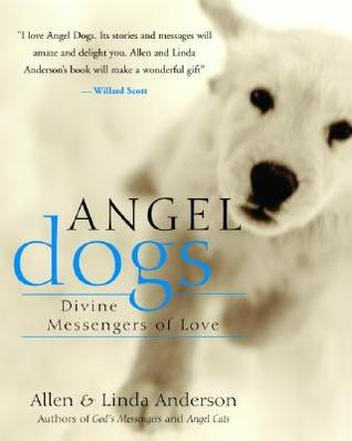 Angel Dogs Divine Messengers of Love