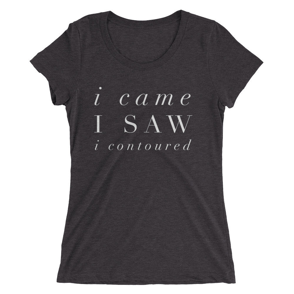 I Came, I Saw, I Contoured T-Shirt