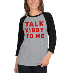 Talk Kirby To Me UGA Football 3/4 sleeve raglan shirt