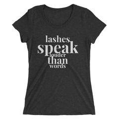 Lashes Speak Louder Than Words T-Shirt