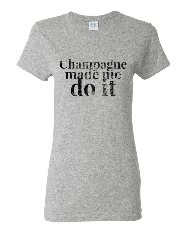 Champagne Made Me Do It Women's short sleeve t-shirt