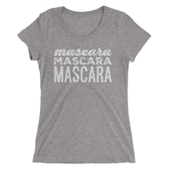 Mascara Mascara Mascara Ladies' short sleeve t-shirt