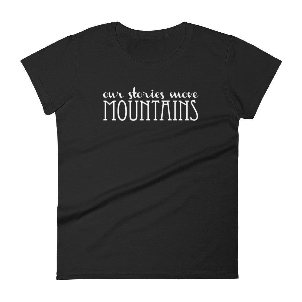 Ladies With Legacies - Our Stories Move Mountains Women's short sleeve t-shirt
