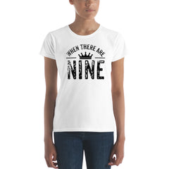 When There Are Nine Women's short sleeve t-shirt