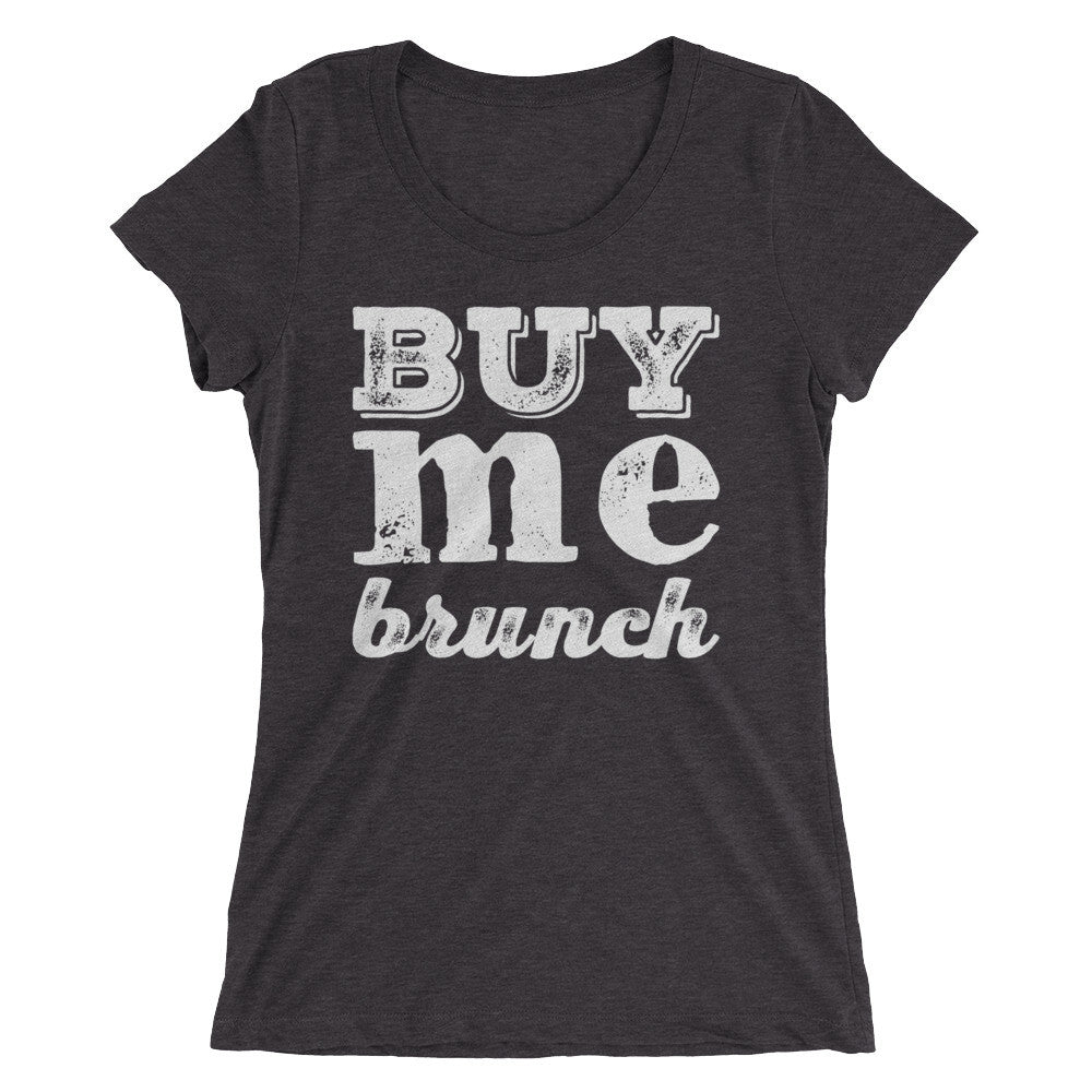 Buy Me Brunch Ladies' short sleeve t-shirt