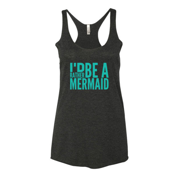 I'd Rather Be A Mermaid Women's tank top