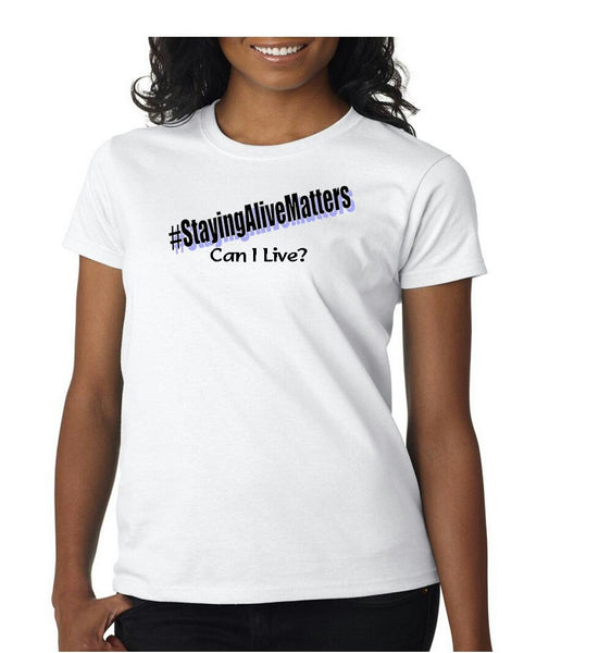 Staying Alive Matters tees